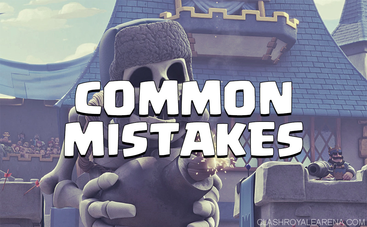 Top Common Mistakes in Clash Royale