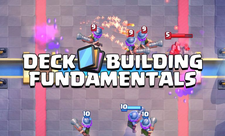 Deck Building Fundamentals – How to Learn Every Deck in Clash Royale!