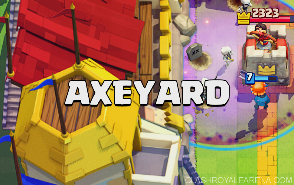 Axeyard Deck For Arena 8 Clash Royale Guides