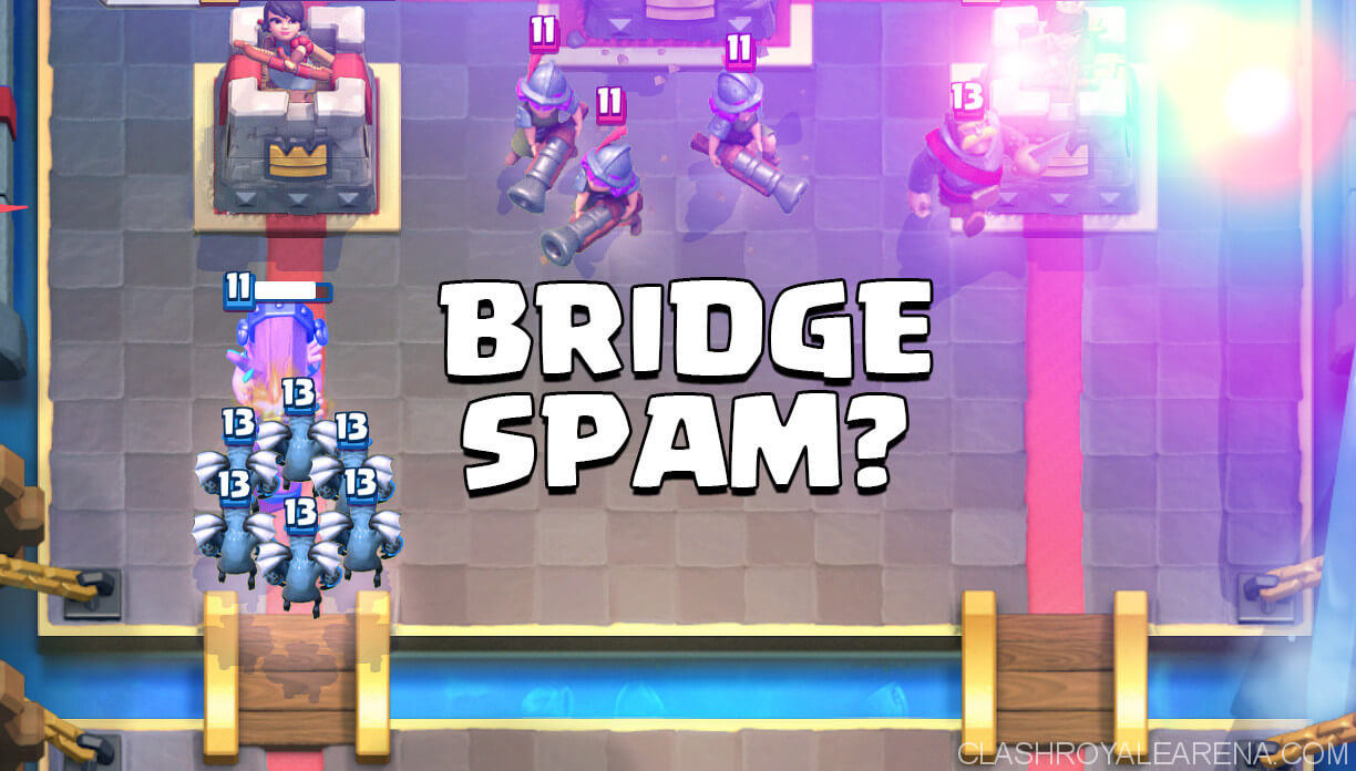bridge spam meta clash royale