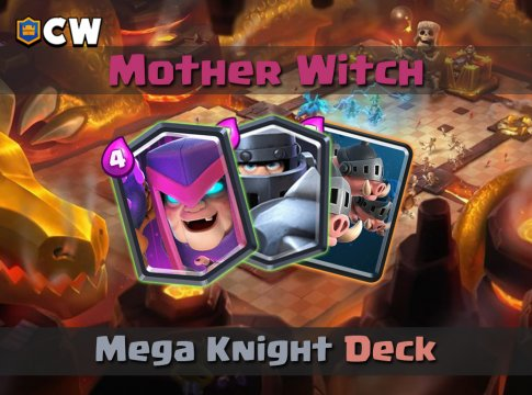 Mother Witch Mega Knight Deck
